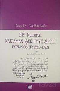 319 Numaralı Karaman Şer'iyye Sicili 1905-1906 (R.1320-1322)