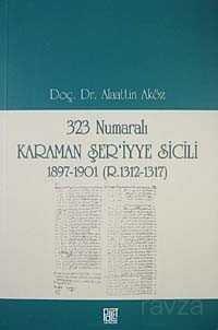 323 Numaralı Karaman Şer'iyye Sicili 1897-1901 (R.1312-1317)