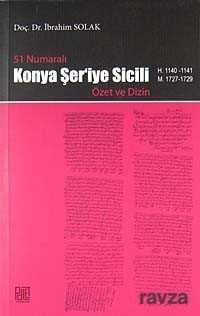 51 Numaralı Konya Şer'iye Sicili Özet ve Dizin (H. 1140-1141 M.1727-1729)