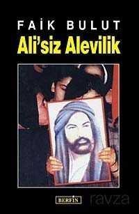 Ali'siz Alevilik / İslam'da Özgürlük Arayışı - 1