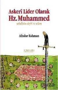 Askeri Lider Olarak Hz. Muhammed Sallallahu Aleyhi ve Sellem