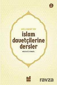 Asr-i Saadet'ten Islam Davetçilerine Dersler