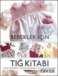 Bebekler İçin Tığ Kitabı