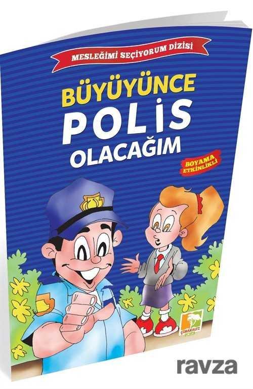 Büyüyünce Polis Olacağım / Mesleğimi Seçiyorum Dizisi