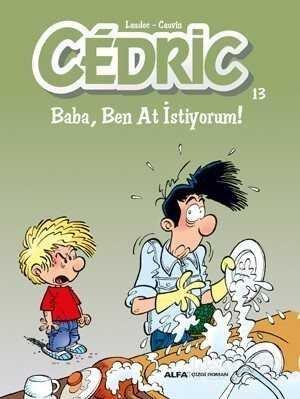 Cedric 13 / Baba, Ben At İstiyorum!