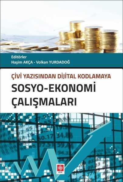 Çivi Yazsından Dijital Kodlamaya: Sosyo – Ekonomi Çalışmaları