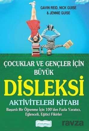 Çocuklar ve Gençler İçin Büyük Disleksi Aktiviteleri Kitabı