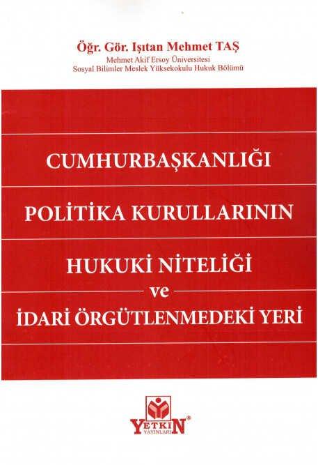 Cumhurbaşkanlığı Politika Kurullarının Hukuki Niteliği ve İdari Örgütlenmedeki Yeri