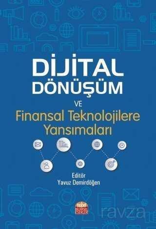 Dijital Dönüşüm ve Finansal Teknolojilere Yansımaları