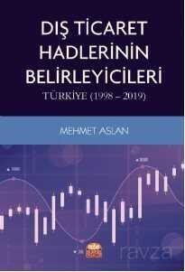 Dış Ticaret Hadlerinin Belirleyicileri: Türkiye (1998-2019)