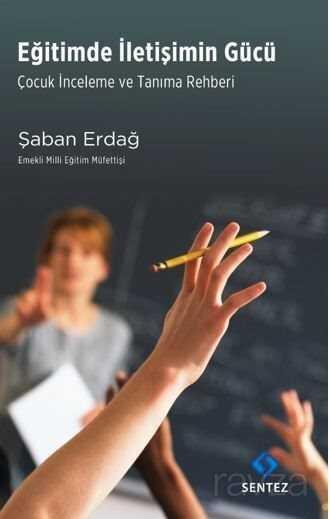 Eğitimde İletişimin Gücü / Çocuk İnceleme ve Tanıma Rehberi