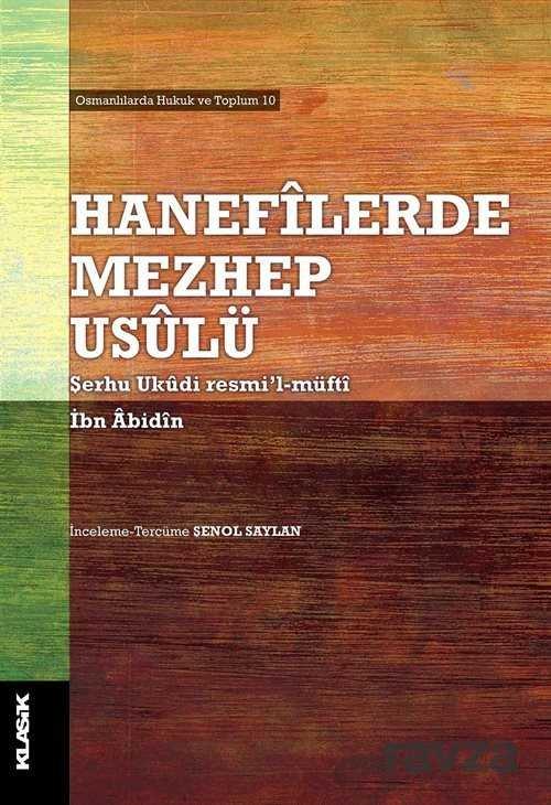 Hanefilerde Mezhep Usulü (Şerhu Ukudi resmi'l-müfti)