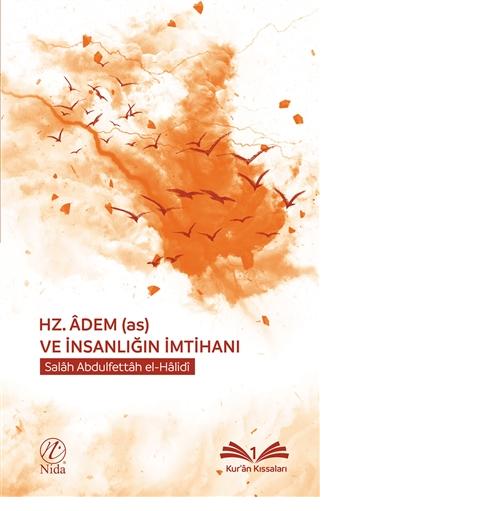 Hz. Adem (as) ve Insanligin Imtihani