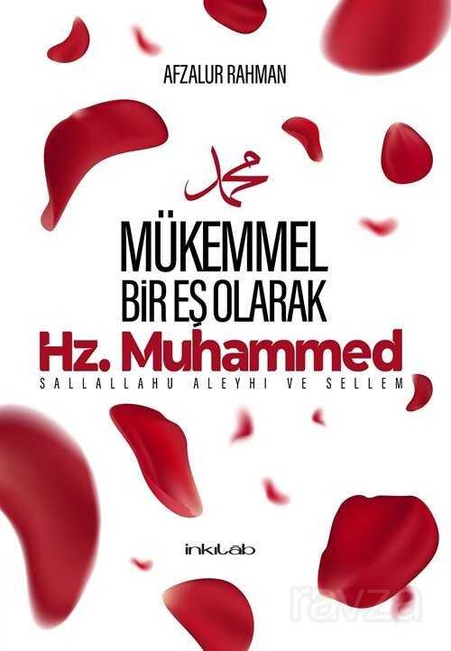 Hz. Muhammed (s.a.v) Mükemmel Bir Eş Olarak