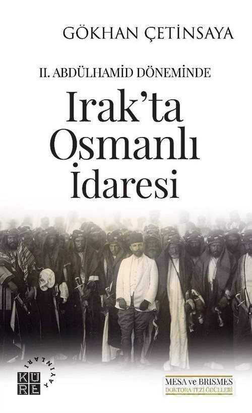 II. Abdülhamid Döneminde Irak'ta Osmanlı İdaresi