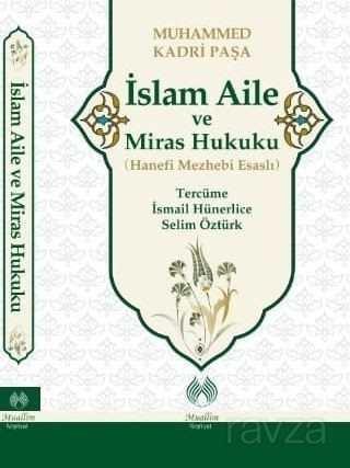 İslam Aile ve Miras Hukuku (Hanefi Mezhebi Esaslı)