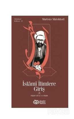 İslami İlimlere Giriş -3-Fıkıh Usulü Ve Fıkıh