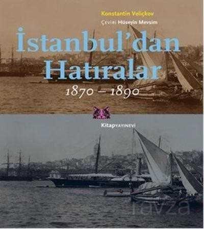 İstanbul'dan Hatıralar (1870-1890)