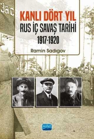 Kanlı Dört Yıl - Rus İç Savaş Tarihi (1917-1920)