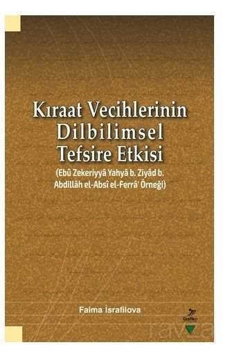 Kıraat Vecihlerinin Dilbilimsel Tefsire Etkisi (Ebu Zekeriyya Yahya b. Ziyad b. Abdillah el-Absi el-