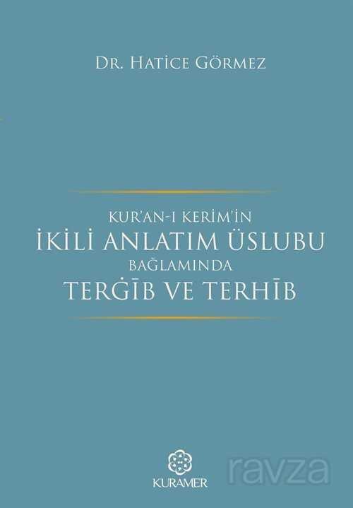 Kur'an-ı Kerim'in İkili Anlatım Üslubu Bağlamında Tergib ve Terhib