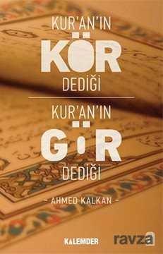 Kur'an'ın Kör Dediği Kur'an'ın Gör Dediği