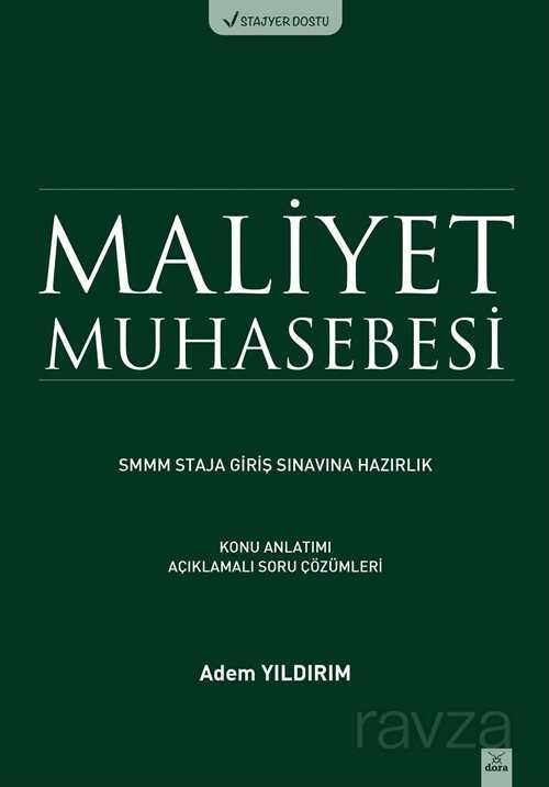 Maliyet Muhasebesi SMMM Staja Giriş Sınavına Hazırlık Konu Anlatımı Açıklamalı Soru Çözümlemeleri