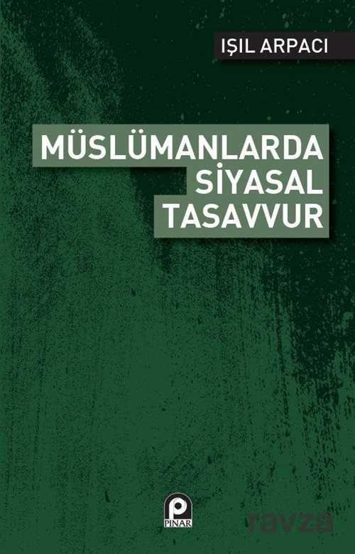 Müslümanlarda Siyasal Tasavvur
