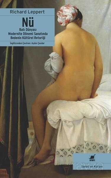 Nü-Batı Dünyası Modernite Dönemi Sanatında Bedenin Kültürel Retoriği