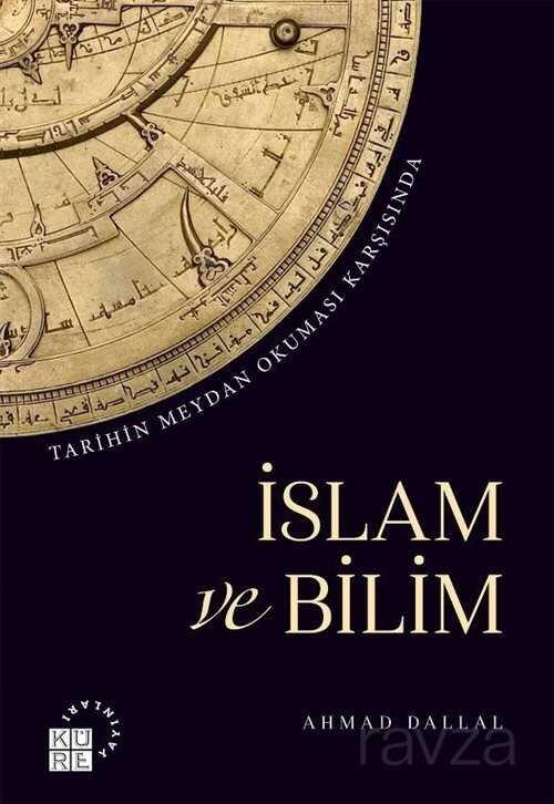 Tarihin Meydan Okuması Karşısında İslam ve Bilim