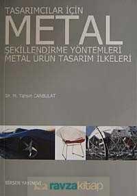 Tasarımcılar İçin Metal Şekillendirme Yöntemleri - Metal Ürün Tasarım İlkeleri