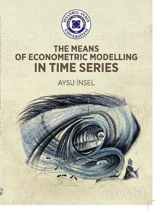 The Means Of Econometric Modelling In Time Series