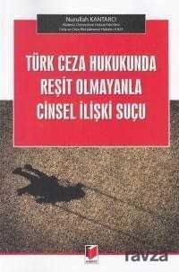 Türk Ceza Hukukunda Reşit Olmayanla Cinsel İlişki Suçu