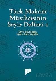 Türk Makam Müzikçisinin Seyir Defteri 1