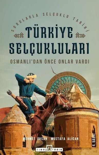 Osmanlı'dan Önce Onlar Vardı - Türkiye Selçukluları