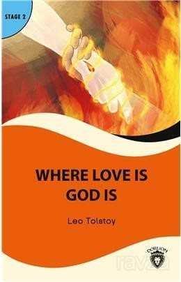 Where Love Is God Is Stage 2 İngilizce Hikaye (Alıştırma ve Sözlük İlaveli)